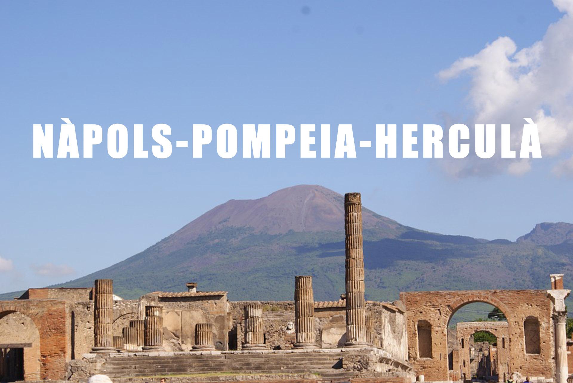VIATGE A NÀPOLS, POMPEIA I HERCULÀ